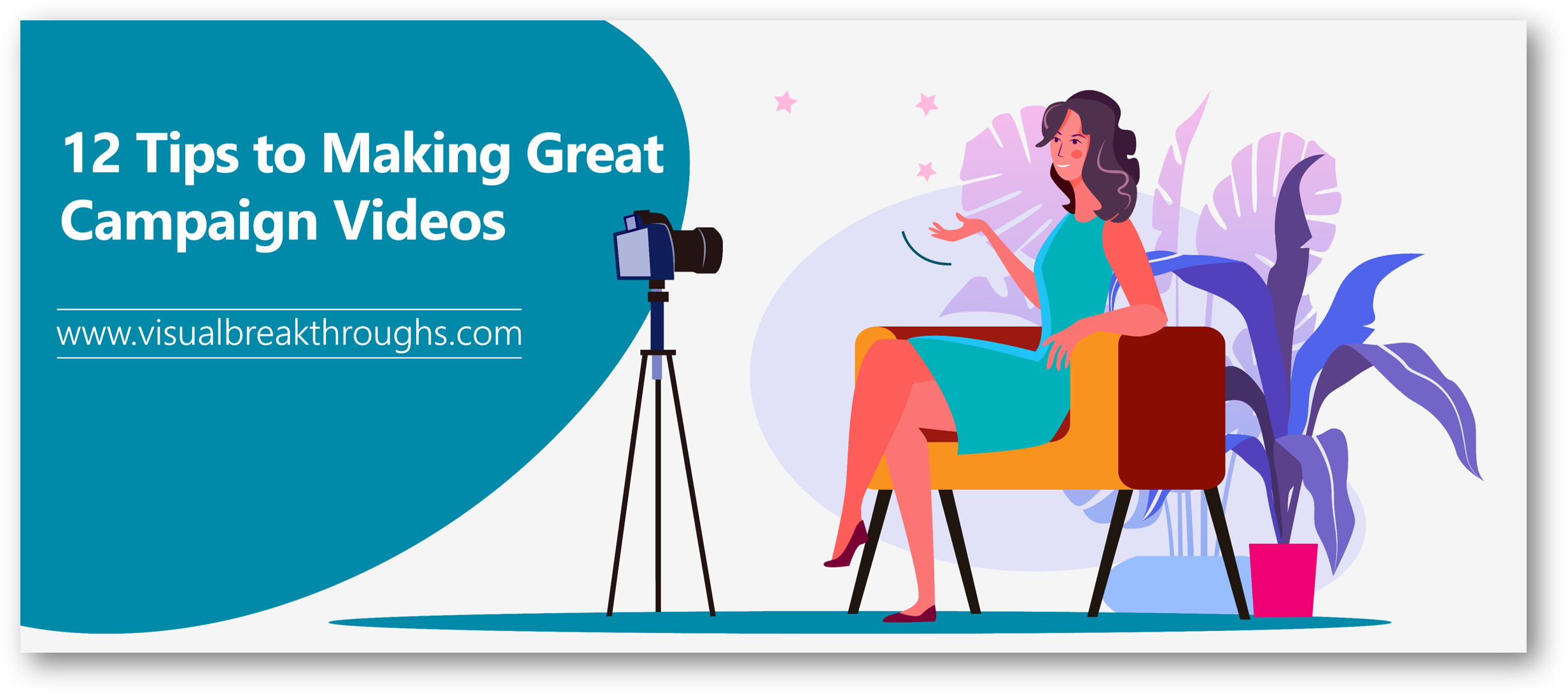 12 Tips to Making Great Campaign Videos - www.visualbreakthroughs.com