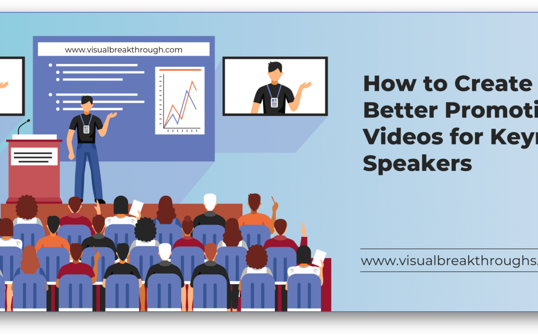 How to Create Better Promotional Videos for Keynote Speakers