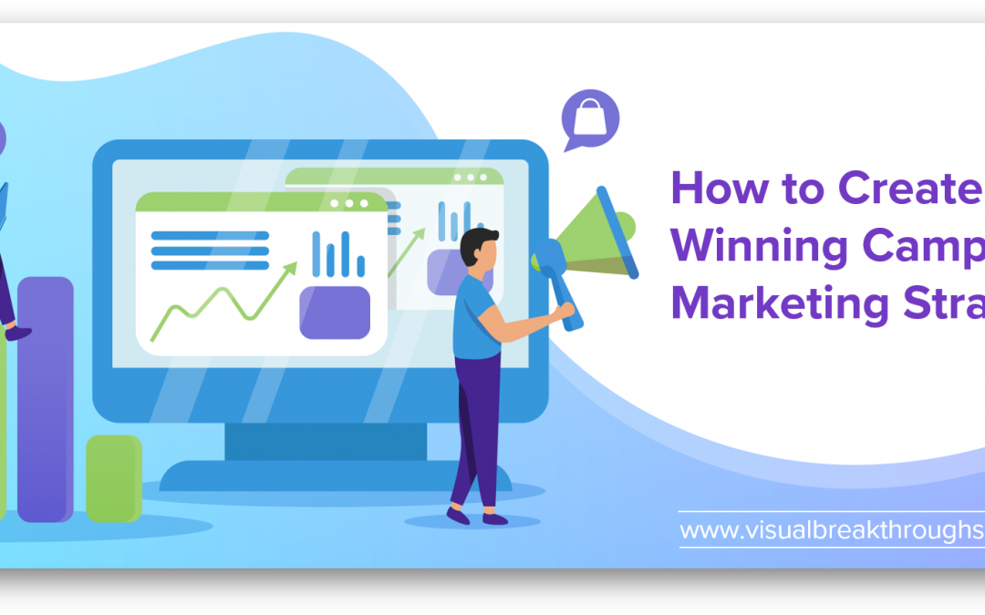 How to Create a Winning Campaign Marketing Strategy - www.visualbreakthroughs.com