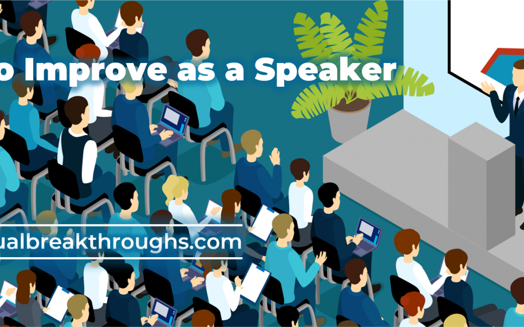 How to Go From Being a Disaster to a Great Speaker